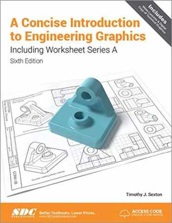 9781630572785-1630572780-A Concise Introduction to Engineering Graphics Including Worksheet Series A Sixth Edition