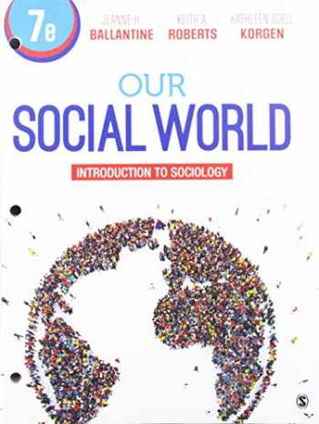 9781544358475-1544358474-Our Social World: Introduction to Sociology