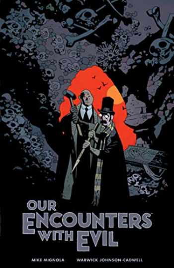 9781506711669-1506711669-Our Encounters with Evil: Adventures of Professor J.T. Meinhardt and His Assistant Mr. Knox