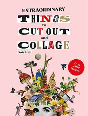 9781786274946-1786274949-Extraordinary Things to Cut Out and Collage