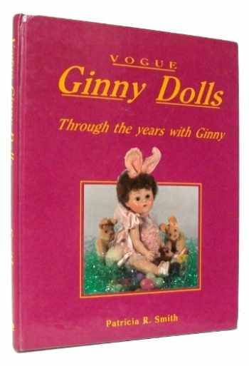 9780891452973-0891452974-Vogue Ginny Dolls: Through the Years with Ginny