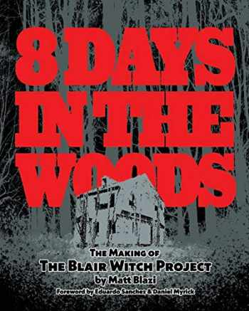 9781697213492-1697213499-8 Days in the Woods: The Making of The Blair Witch Project