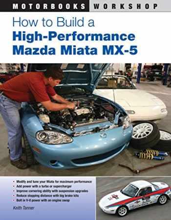 9780760337059-0760337055-How to Build a High-Performance Mazda Miata MX-5 (Motorbooks Workshop)
