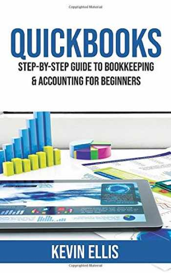 9781689794848-1689794844-QuickBooks: Step-by-Step Guide to Bookkeeping & Accounting for Beginners