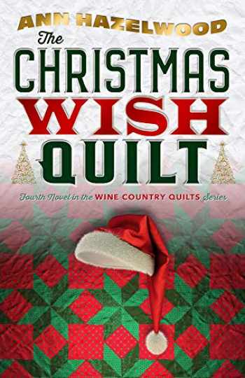 9781683391180-1683391187-The Christmas Wish Quilt (American Quilter's Society Fiction)