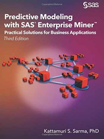 9781629602646-1629602647-Predictive Modeling with SAS Enterprise Miner: Practical Solutions for Business Applications, Third Edition