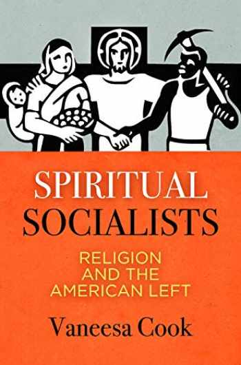 9780812251654-0812251652-Spiritual Socialists: Religion and the American Left
