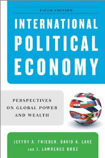 9780393935059-0393935051-International Political Economy: Perspectives on Global Power and Wealth (Fifth Edition)