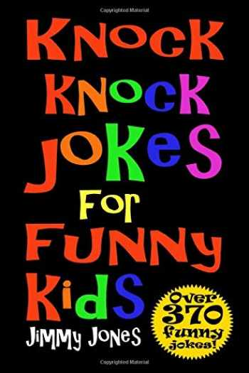9781729282359-1729282350-Knock Knock Jokes For Funny Kids: Over 370 really funny, hilarious knock knock jokes that will have the kids in fits of laughter in no time!