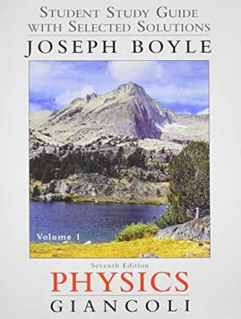 9780321762405-0321762401-Student Study Guide & Selected Solutions Manual for Physics: Principles with Applications Volume 1