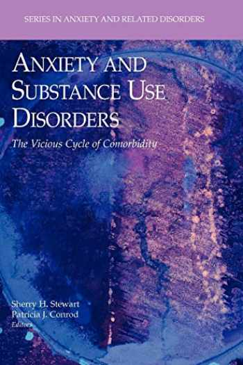 9781441944924-1441944923-Anxiety and Substance Use Disorders: The Vicious Cycle of Comorbidity (Series in Anxiety and Related Disorders)