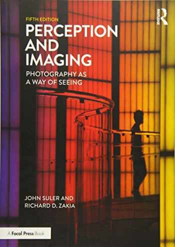 9781138212190-1138212199-Perception and Imaging: Photography as a Way of Seeing