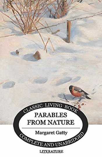 9781546937326-1546937323-Parables From Nature (Classic Living Book)