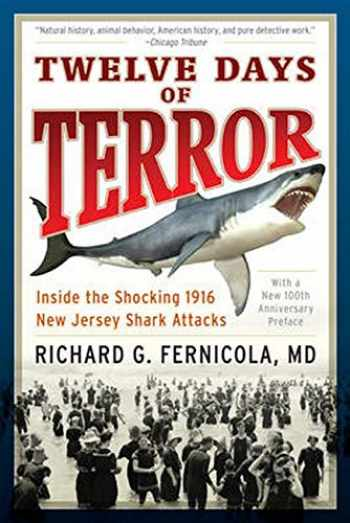 9781493023240-1493023241-Twelve Days of Terror: Inside the Shocking 1916 New Jersey Shark Attacks