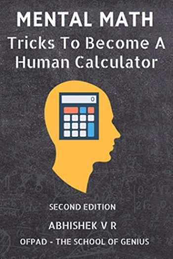 9789352911110-9352911113-Mental Math: Tricks To Become A Human Calculator (For Speed Math, Math Tricks, Vedic Math Enthusiasts, GMAT, GRE, SAT Students & Case Interview Study)