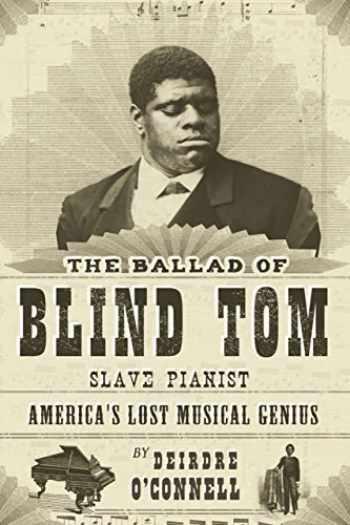 9781590201435-1590201434-The Ballad of Blind Tom, Slave Pianist