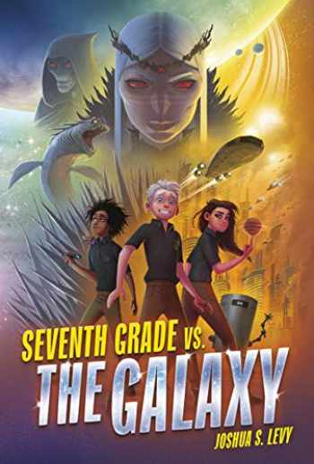 9781541528109-1541528107-Seventh Grade vs. the Galaxy (Adventures of the PSS 118)
