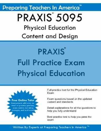 9781535449212-1535449217-PRAXIS 5095 Physical Education Content and Design: PRAXIS II - Physical Education 5095