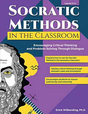 9781618218698-1618218697-Socratic Methods in the Classroom: Encouraging Critical Thinking and Problem Solving Through Dialogue
