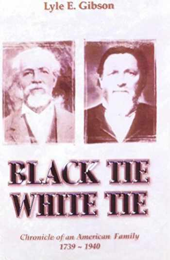 9780972849098-0972849092-Black Tie White Tie: Chronicle of an American Family 1739-1940