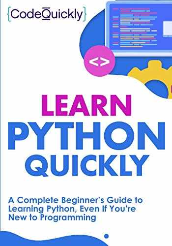 9781951791278-1951791274-Learn Python Quickly: A Complete Beginner's Guide to Learning Python, Even If You're New to Programming (Crash Course With Hands-On Project)