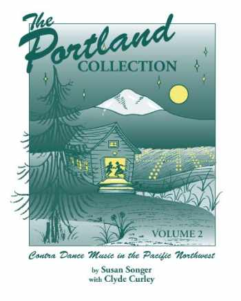 9780965747615-0965747611-The Portland Collection: Contra Dance Music in the Pacific Northwest, Volume 2