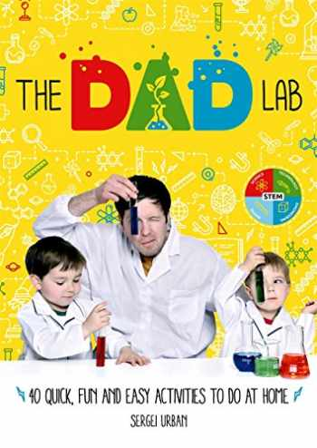 9781788700597-1788700597-TheDadLab: 40 Quick, Fun and Easy Activities to do at Home