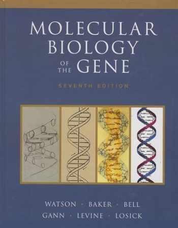 9780321762436-0321762436-Molecular Biology of the Gene (7th Edition)