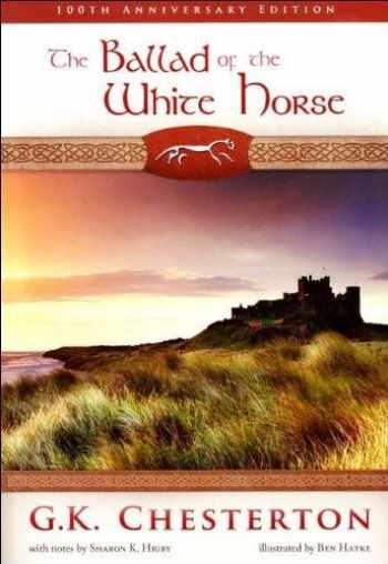 9781607041078-1607041073-The Ballad of the White Horse (100th Anniversary E