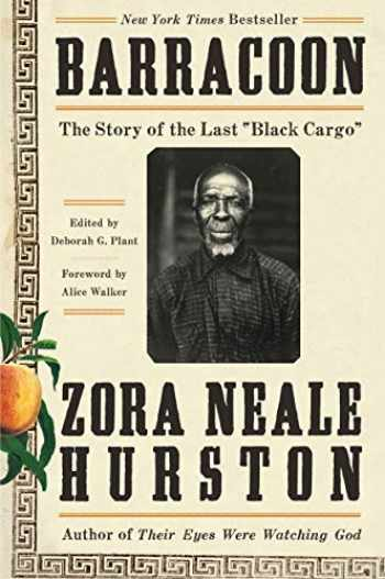 """9780062748218-0062748211-Barracoon: The Story of the Last """"Black Cargo"""""""