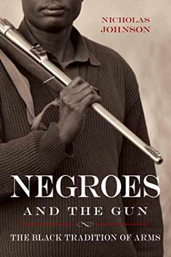 9781616148393-161614839X-Negroes and the Gun: The Black Tradition of Arms