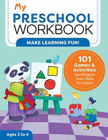 9781641522762-1641522763-My Preschool Workbook: 101 Games & Activities that Prepare Your Child for School (My Workbooks)