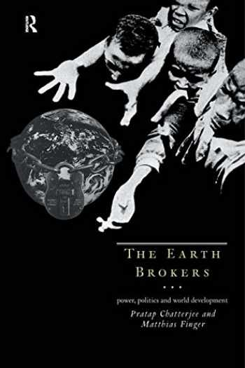 9780415109635-0415109639-The Earth Brokers: Power, Politics and World Development