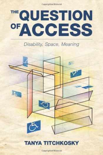 9781442610002-144261000X-The Question of Access: Disability, Space, Meaning