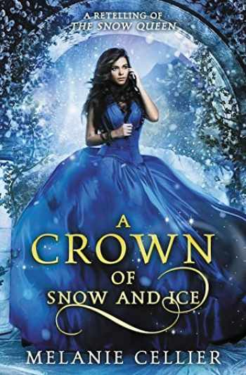 9780648305156-0648305155-A Crown of Snow and Ice: A Retelling of The Snow Queen (Beyond the Four Kingdoms) (Volume 3)
