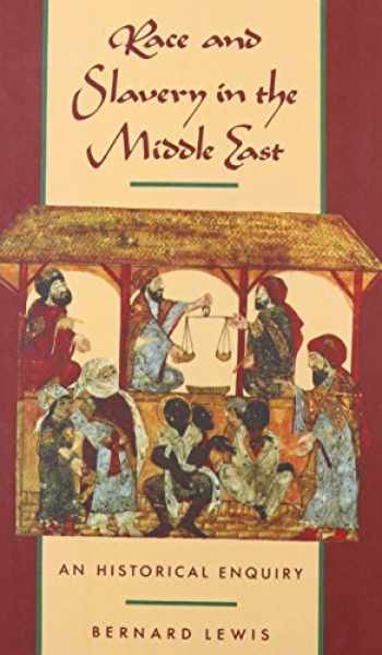 9780195062830-0195062833-Race and Slavery in the Middle East: An Historical Enquiry