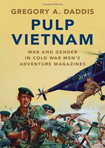 9781108493505-1108493505-Pulp Vietnam: War and Gender in Cold War Men's Adventure Magazines (Military, War, and Society in Modern American History)