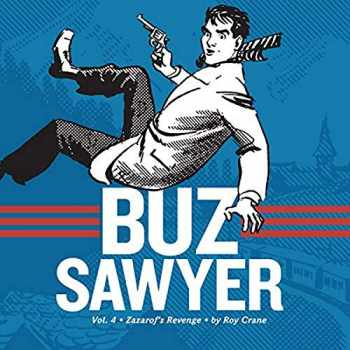 9781606999752-1606999753-Buz Sawyer, Vol. 4: Zazarof's Revenge (Vol. 4) (Roy Crane's Buz Sawyer)
