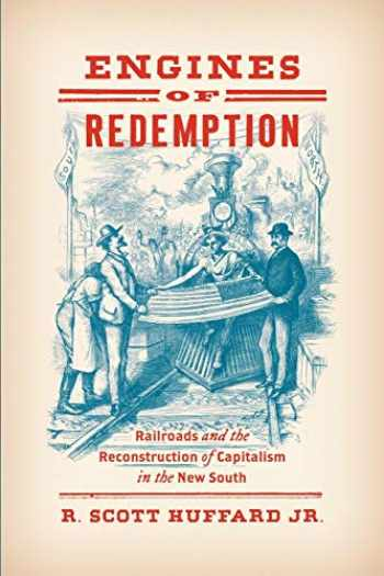 9781469652818-1469652811-Engines of Redemption: Railroads and the Reconstruction of Capitalism in the New South