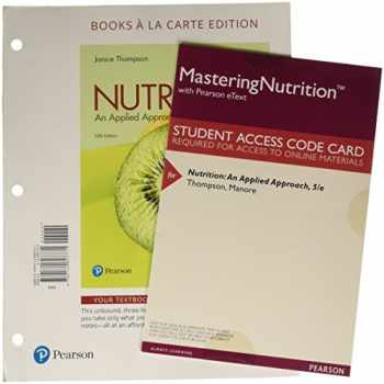 9780134641584-0134641582-Nutrition: An Applied Approach, Books a la Carte Plus Mastering Nutrition with MyDietAnalysis with Pearson eText -- Access Card Package (5th Edition)