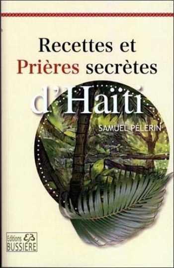 9782850902451-2850902454-Recettes et prieres secretes d'Haiti (French Edition)