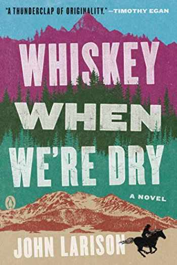 9780735220454-073522045X-Whiskey When We're Dry: A Novel