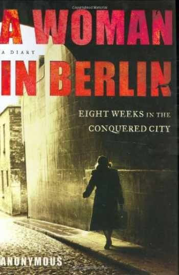 9780805075403-0805075402-A Woman in Berlin: Eight Weeks in the Conquered City--A Diary