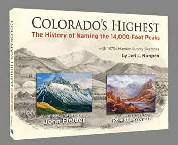 9781734442922-1734442921-Colorado's Highest: The History of Naming the 14,000-Foot Peaks