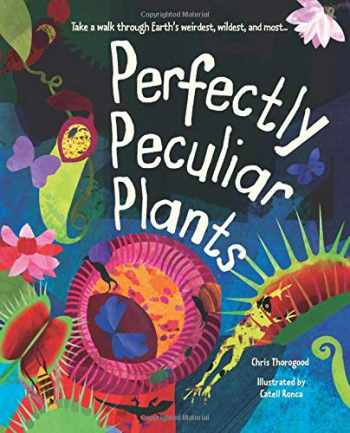 9781786032867-1786032864-Perfectly Peculiar Plants: Take a Walk through Earth's Weirdest, Wildest and Most ...