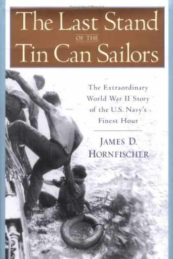 9780553802573-0553802577-The Last Stand of the Tin Can Sailors: The Extraordinary World War II Story of the U.S. Navy's Finest Hour