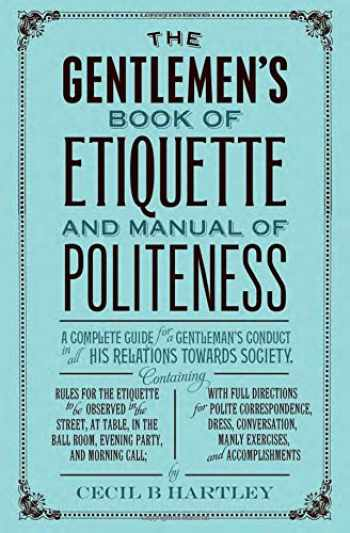 9781843915416-1843915413-The Gentleman's Book of Etiquette and Manual of Politeness