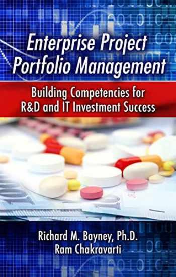 9781604270600-1604270608-Enterprise Project Portfolio Management: Building Competencies for R&D and IT Investment Success