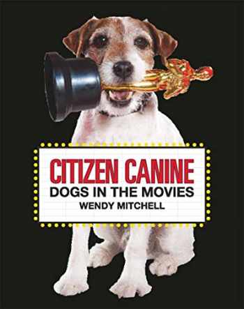 9781786275745-1786275740-Citizen Canine: Dogs in the Movies