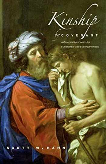 9780300248432-0300248431-Kinship by Covenant: A Canonical Approach to the Fulfillment of God's Saving Promises (The Anchor Yale Bible Reference Library)